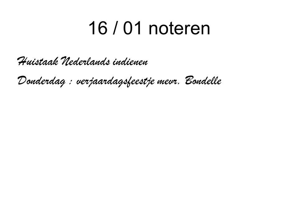 16 / 01 noteren Huistaak Nederlands indienen