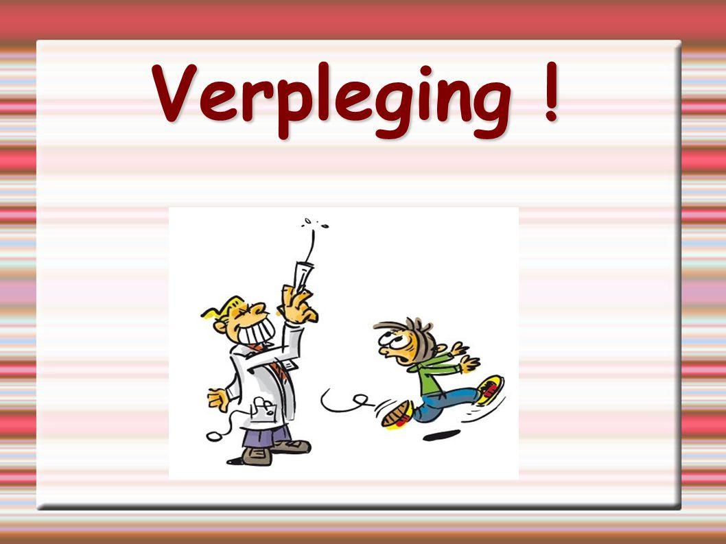 Verpleging !