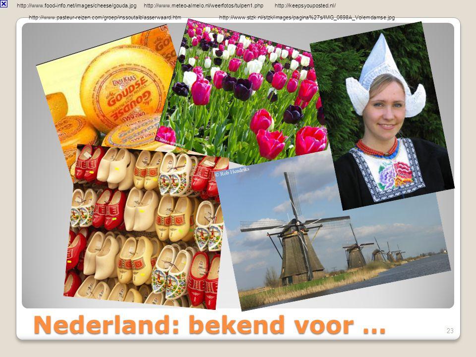 Nederland: bekend voor …