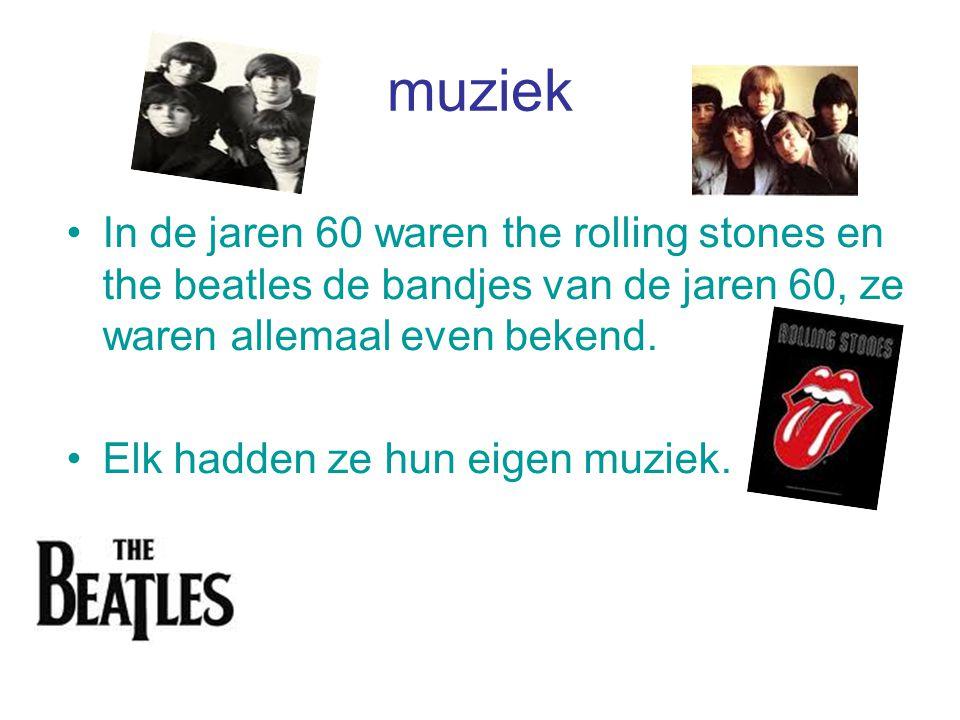 muziek In de jaren 60 waren the rolling stones en the beatles de bandjes van de jaren 60, ze waren allemaal even bekend.
