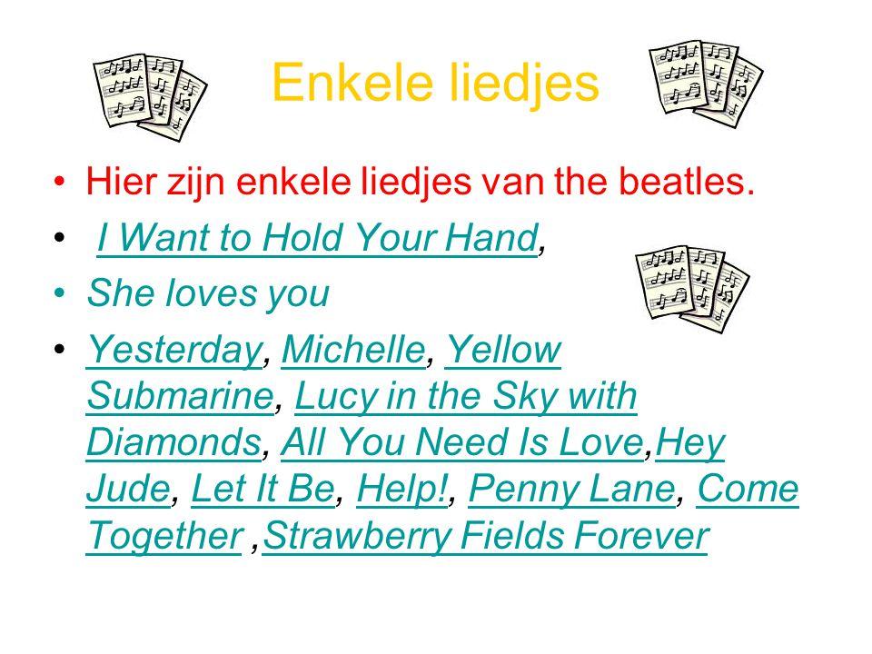 Enkele liedjes Hier zijn enkele liedjes van the beatles.