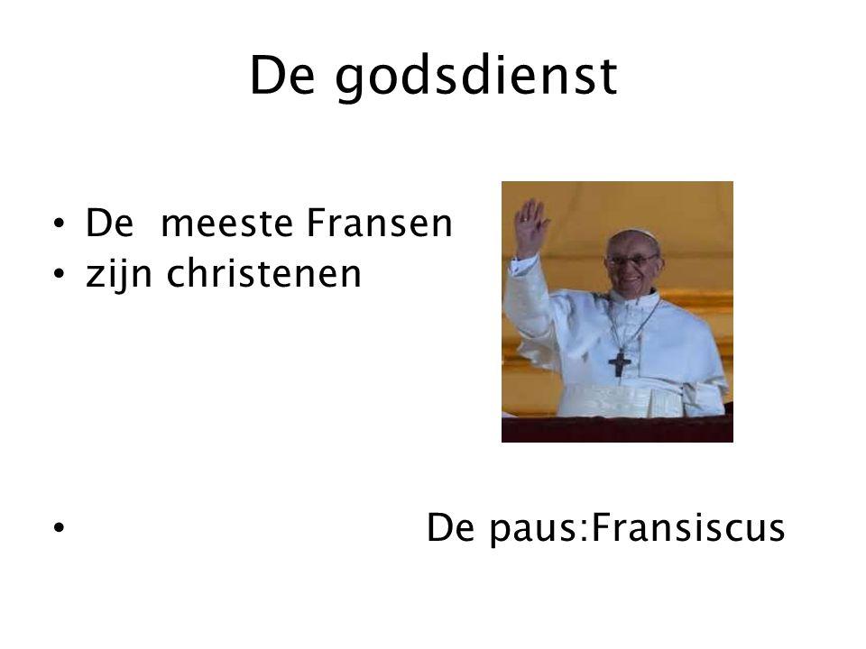 De godsdienst De meeste Fransen zijn christenen De paus:Fransiscus