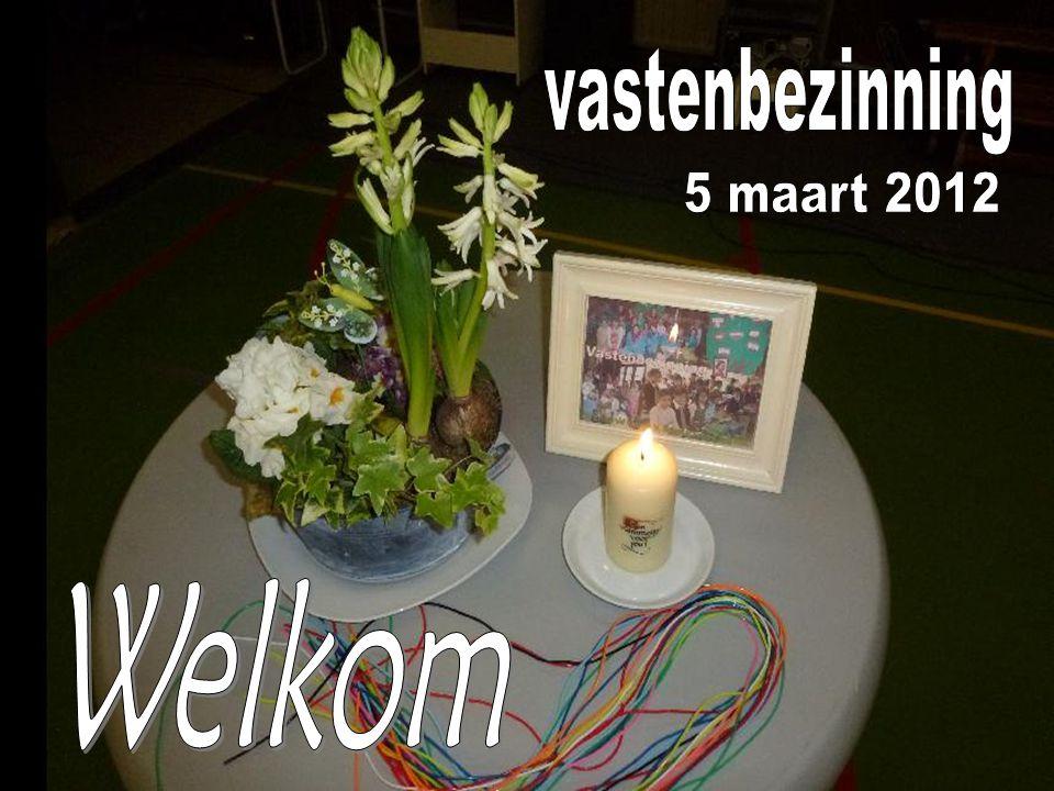 vastenbezinning 5 maart 2012 Welkom