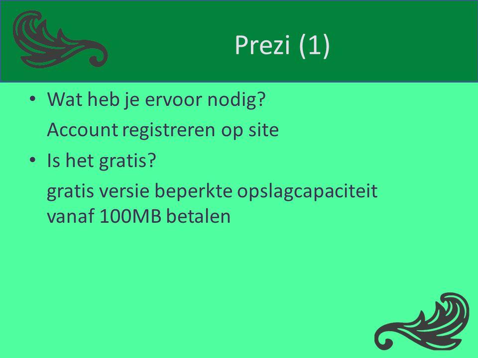 Prezi (1) Wat heb je ervoor nodig Account registreren op site
