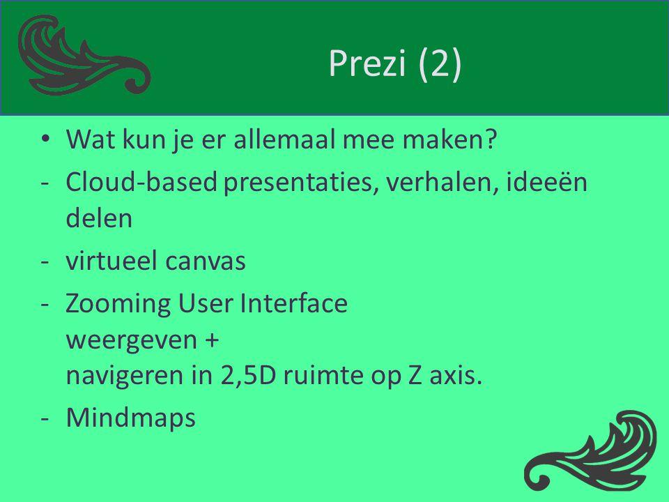 Prezi (2) Wat kun je er allemaal mee maken