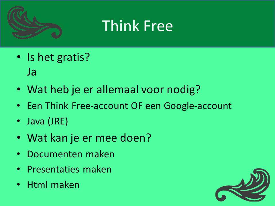 Think Free Is het gratis Ja Wat heb je er allemaal voor nodig