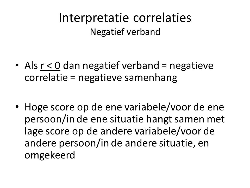 Interpretatie correlaties Negatief verband