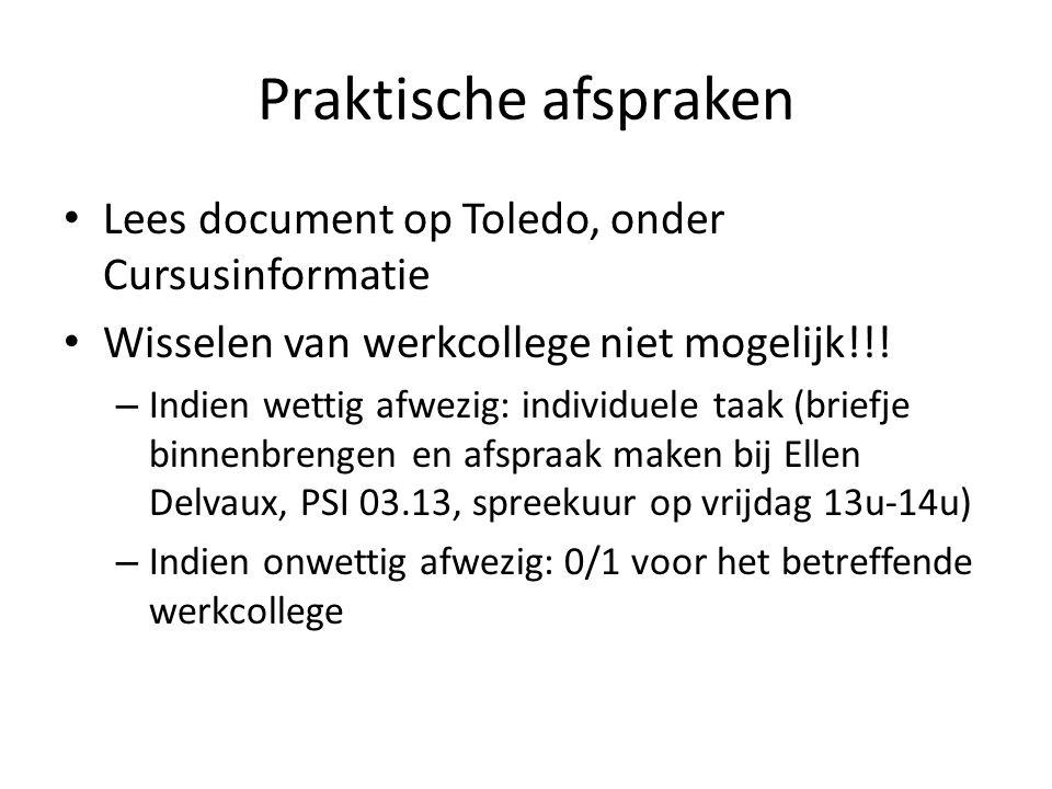 Praktische afspraken Lees document op Toledo, onder Cursusinformatie