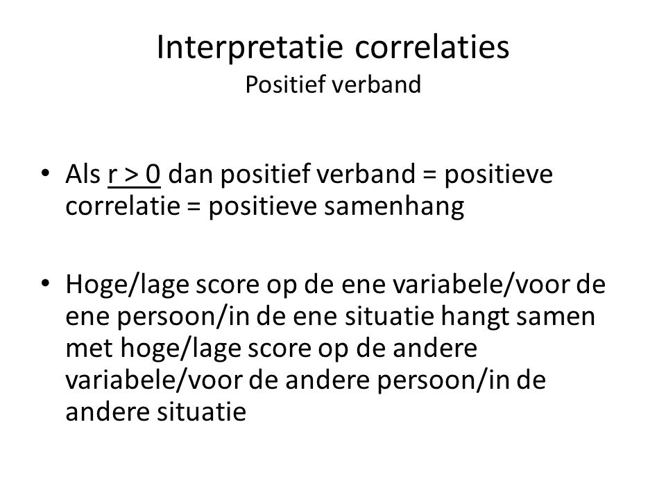 Interpretatie correlaties Positief verband