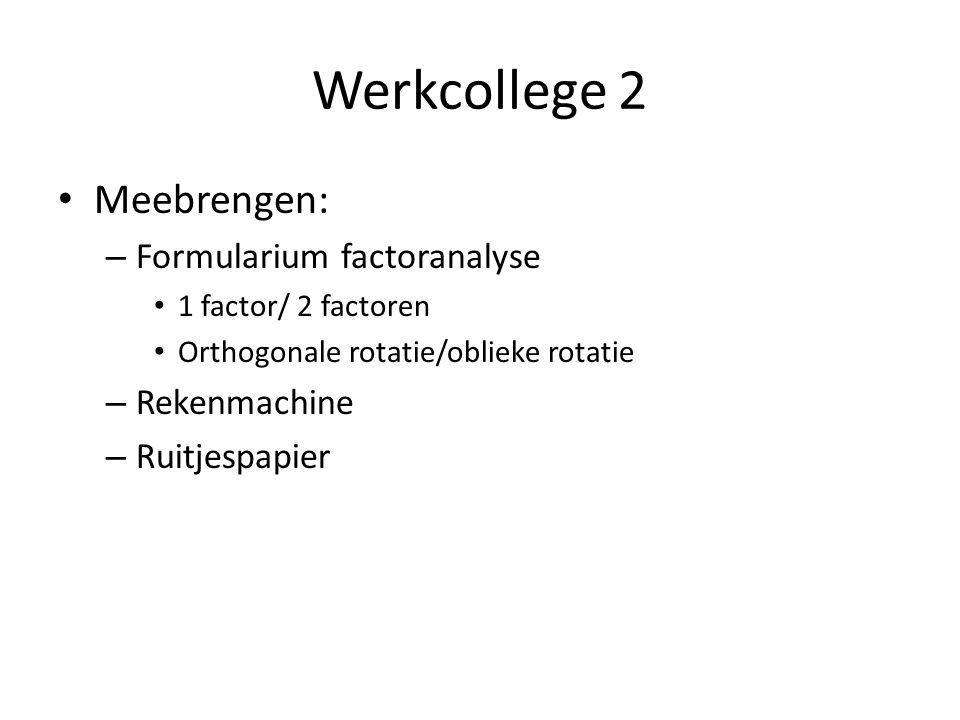 Werkcollege 2 Meebrengen: Formularium factoranalyse Rekenmachine