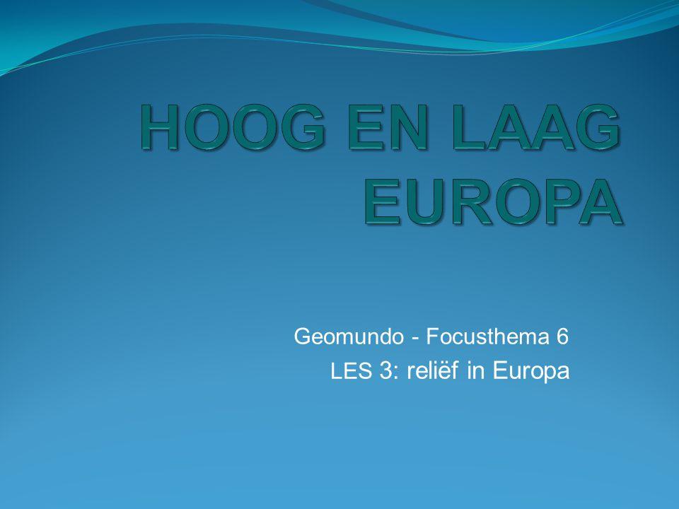 Geomundo - Focusthema 6 LES 3: reliëf in Europa
