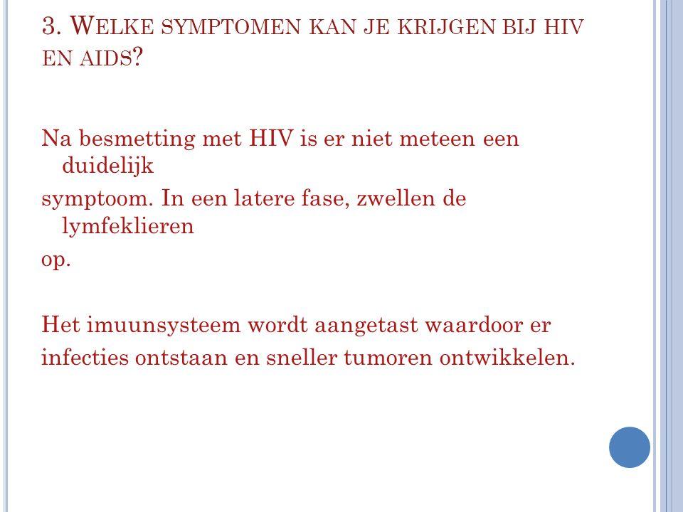 3. Welke symptomen kan je krijgen bij hiv en aids