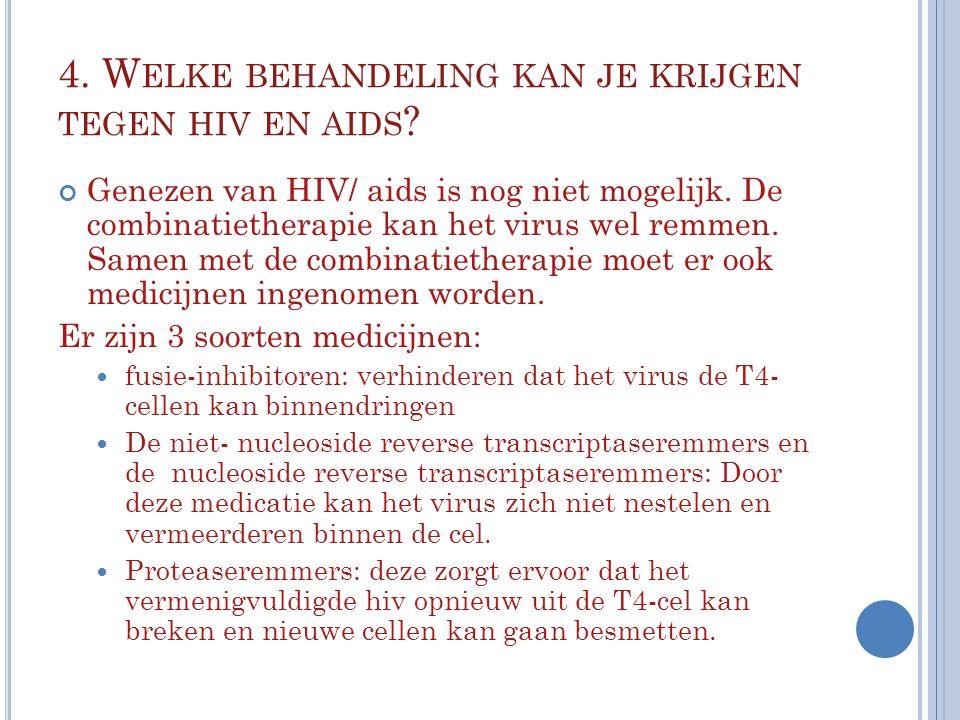 4. Welke behandeling kan je krijgen tegen hiv en aids