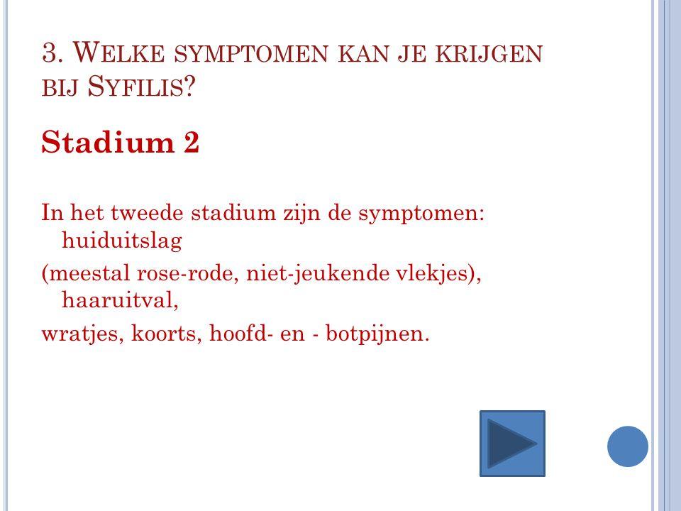 3. Welke symptomen kan je krijgen bij Syfilis