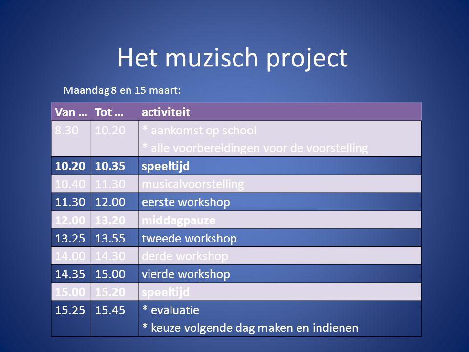 Het muzisch project Van … Tot … activiteit 8.30 10.20