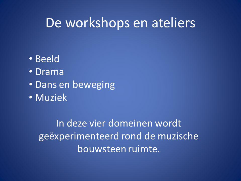 De workshops en ateliers