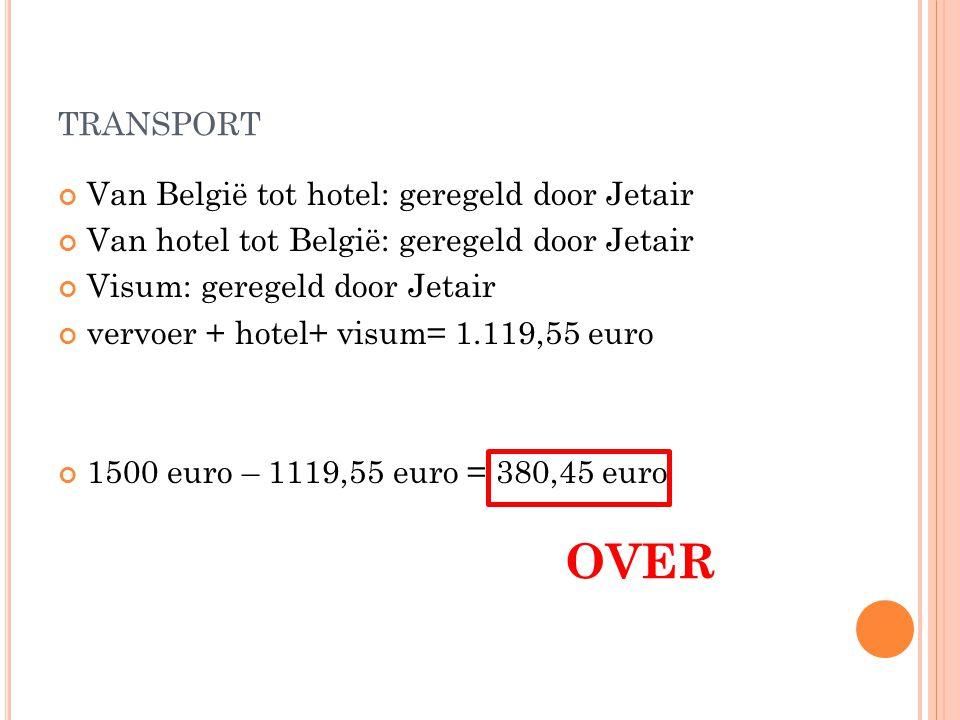 OVER transport Van België tot hotel: geregeld door Jetair