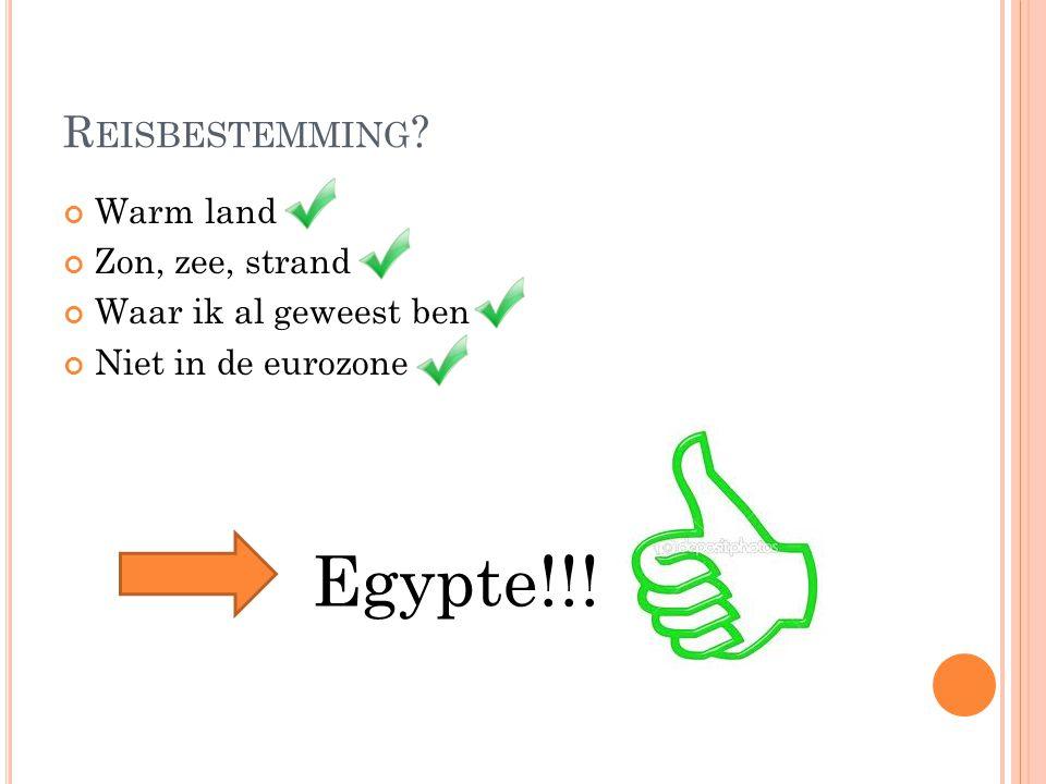 Egypte!!! Reisbestemming Warm land Zon, zee, strand