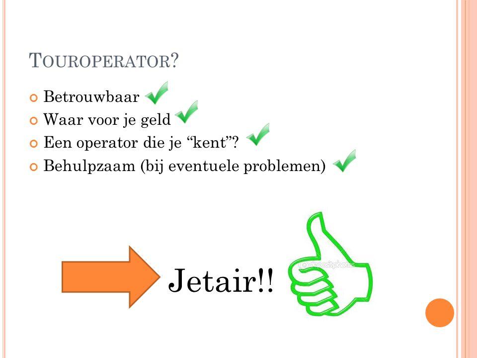 Jetair!! Touroperator Betrouwbaar Waar voor je geld
