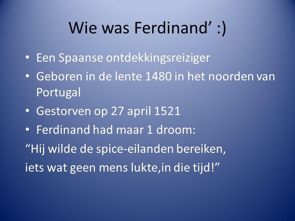 Wie was Ferdinand' :) Een Spaanse ontdekkingsreiziger
