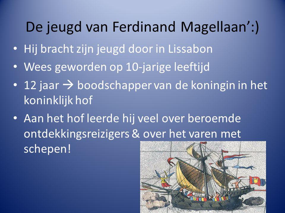 De jeugd van Ferdinand Magellaan':)