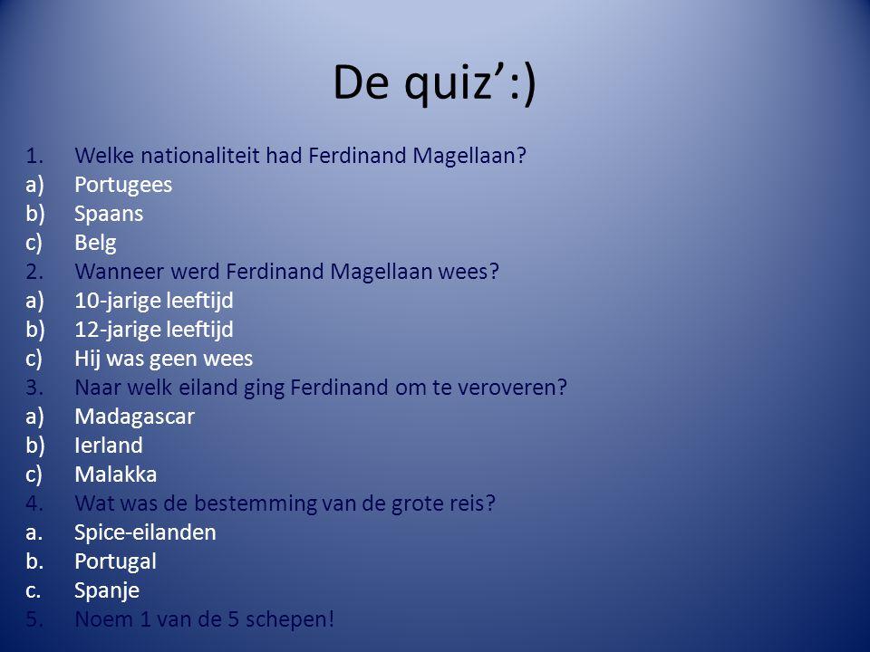 De quiz':) Welke nationaliteit had Ferdinand Magellaan Portugees