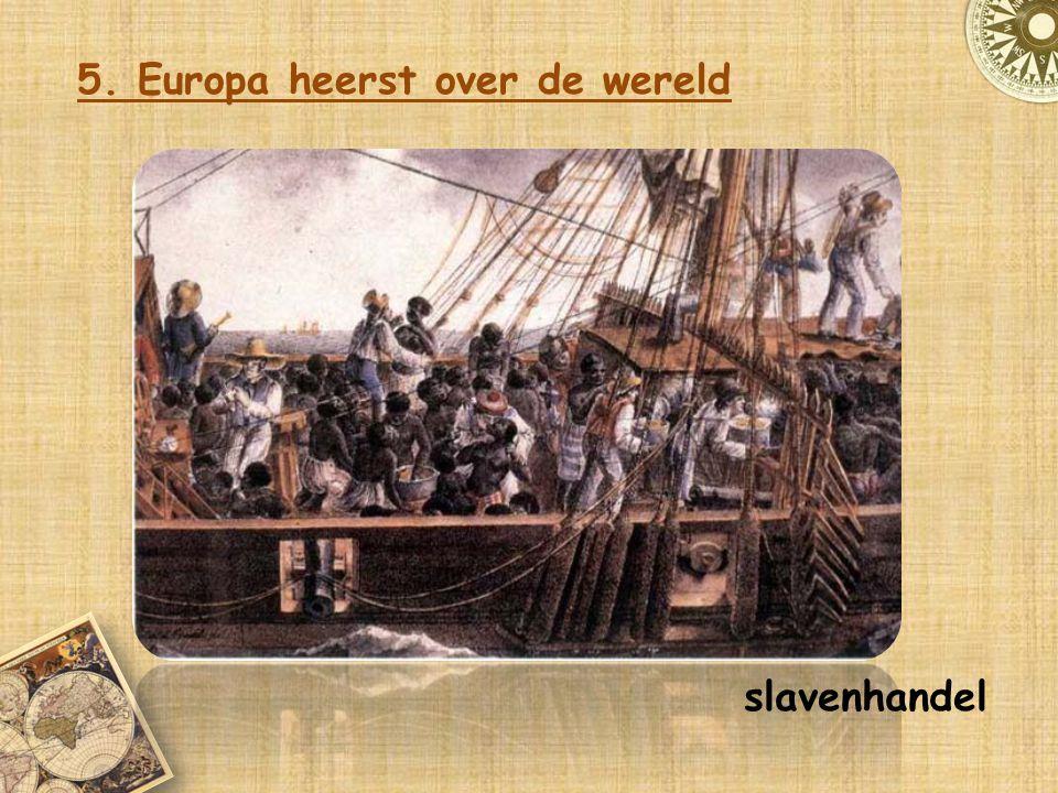 5. Europa heerst over de wereld