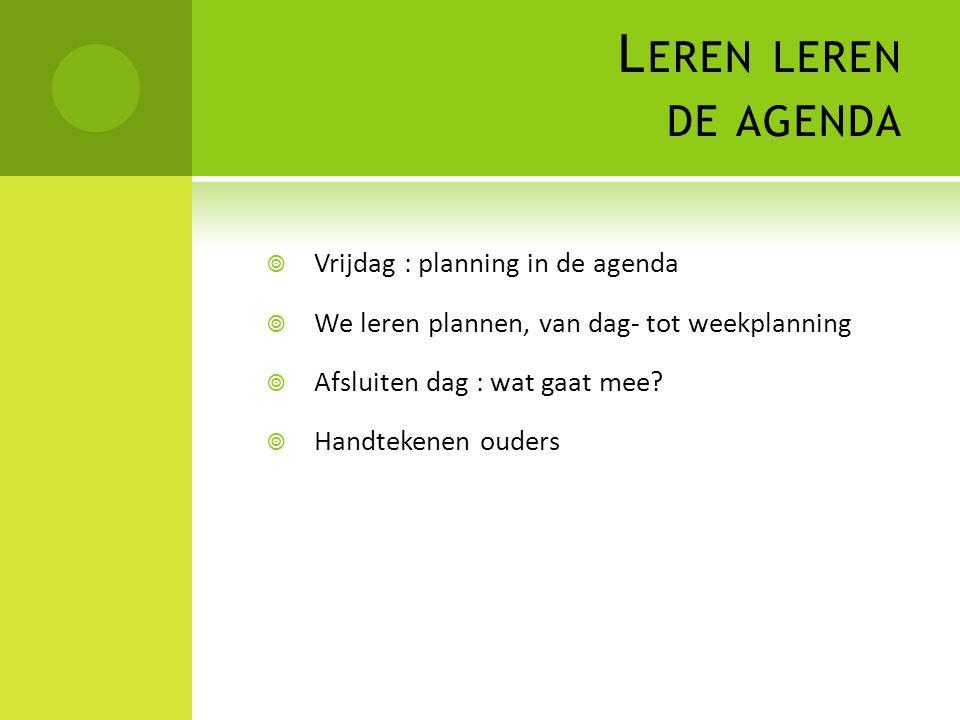 Leren leren de agenda Vrijdag : planning in de agenda