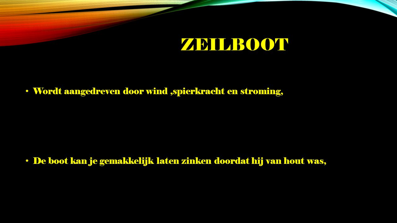 zeilboot Wordt aangedreven door wind ,spierkracht en stroming,