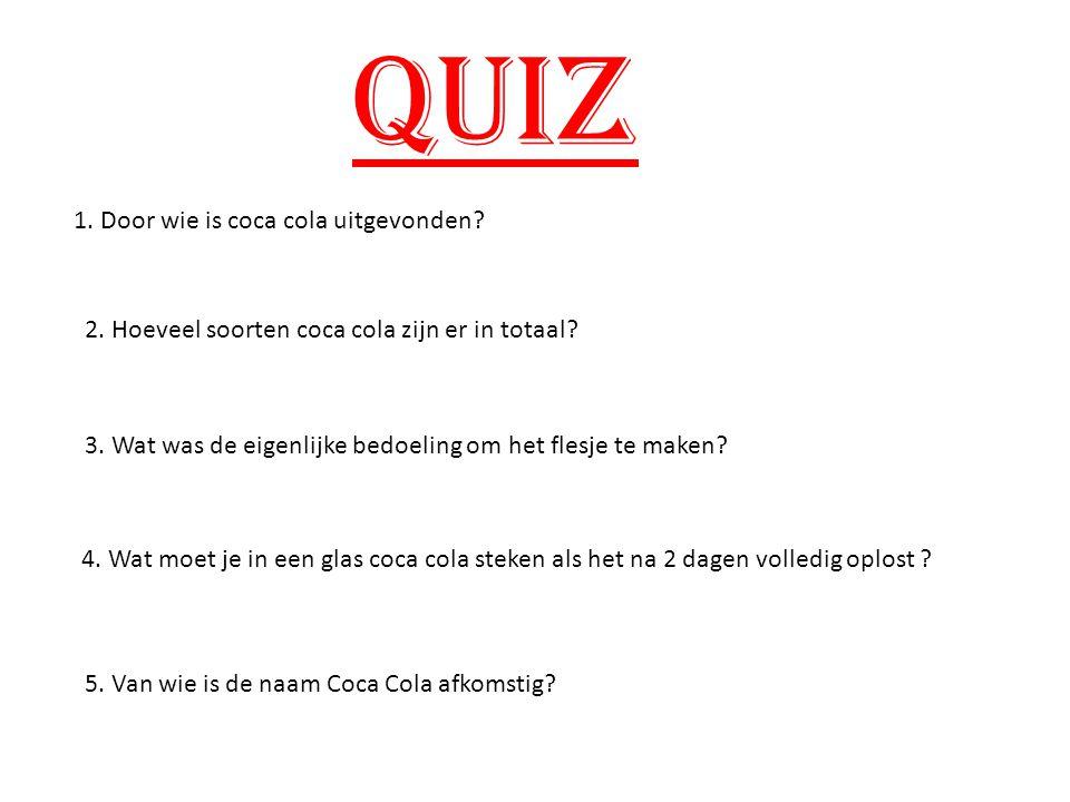 quiz 1. Door wie is coca cola uitgevonden