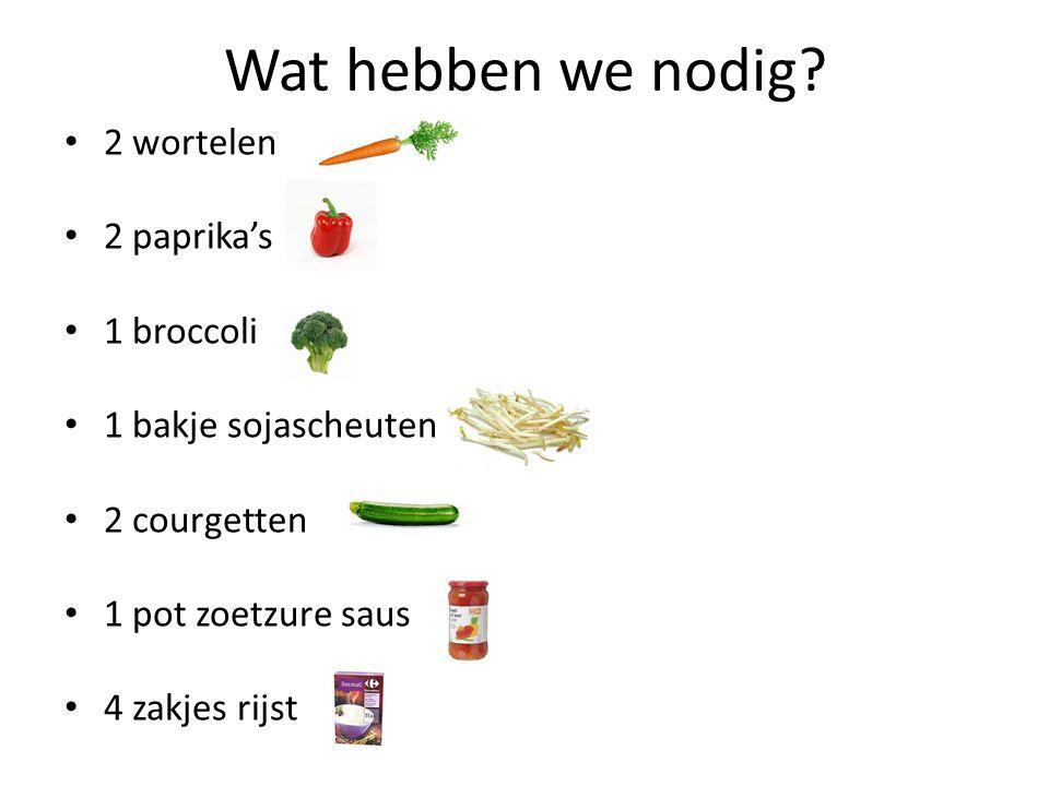 Wat hebben we nodig 2 wortelen 2 paprika's 1 broccoli