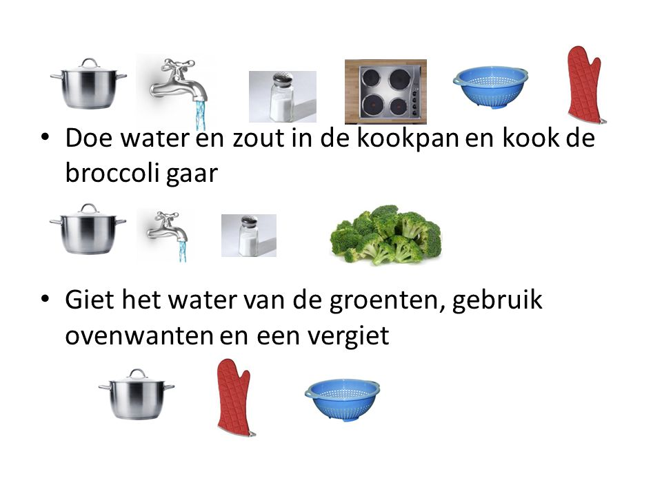 Doe water en zout in de kookpan en kook de broccoli gaar