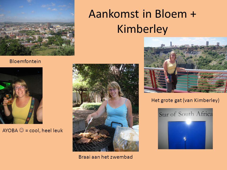 Aankomst in Bloem + Kimberley