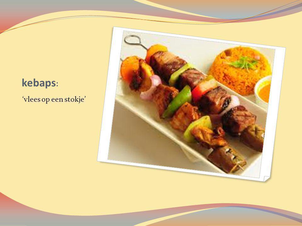 kebaps: 'vlees op een stokje'