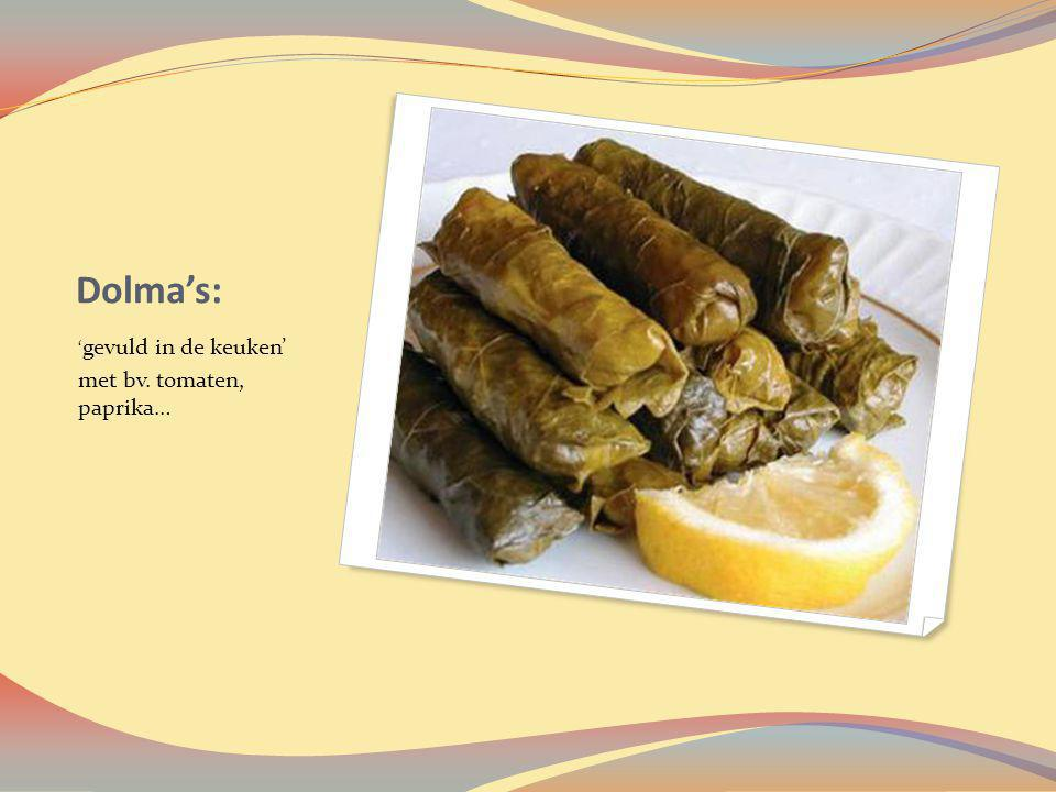 Dolma's: 'gevuld in de keuken' met bv. tomaten, paprika…