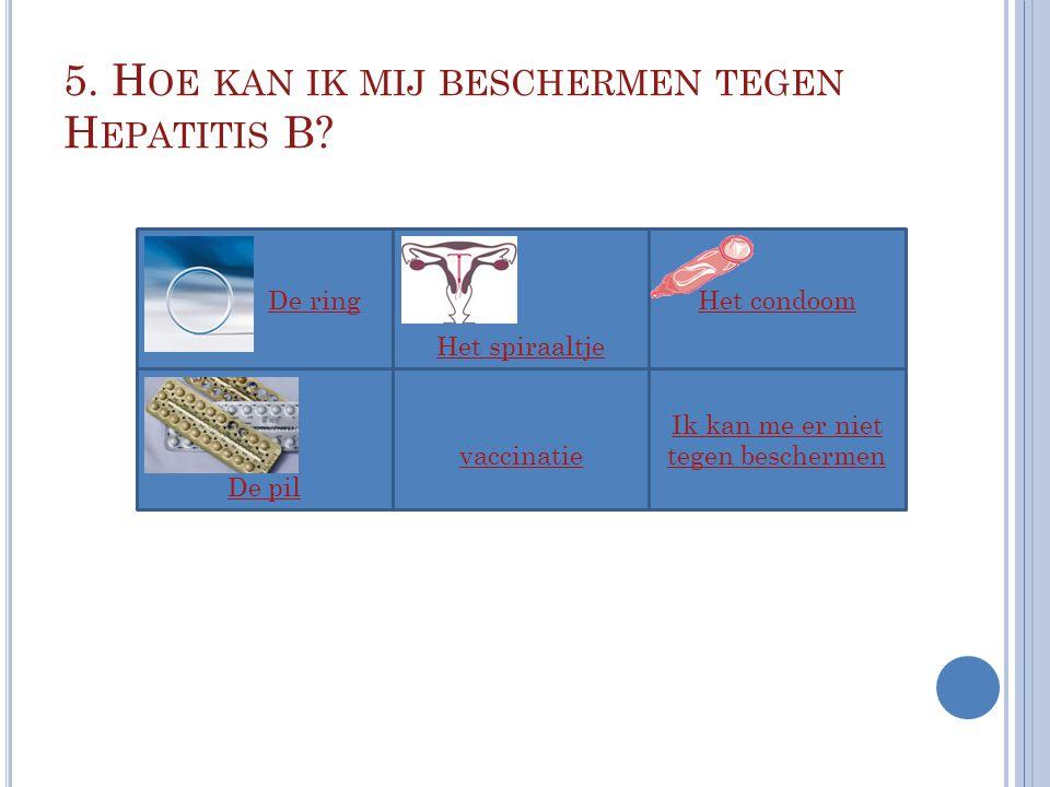 5. Hoe kan ik mij beschermen tegen Hepatitis B