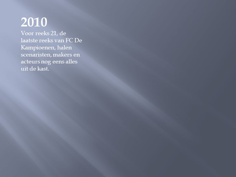 2010 Voor reeks 21, de laatste reeks van FC De Kampioenen, halen scenaristen, makers en acteurs nog eens alles uit de kast.