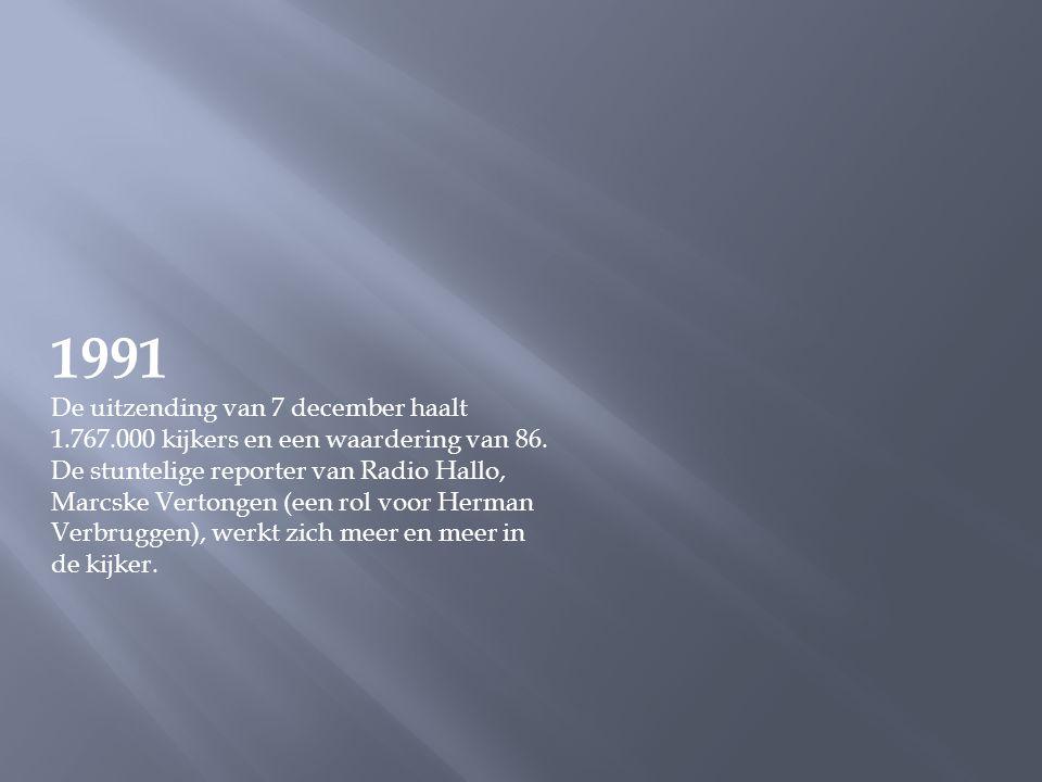 1991 De uitzending van 7 december haalt 1. 767