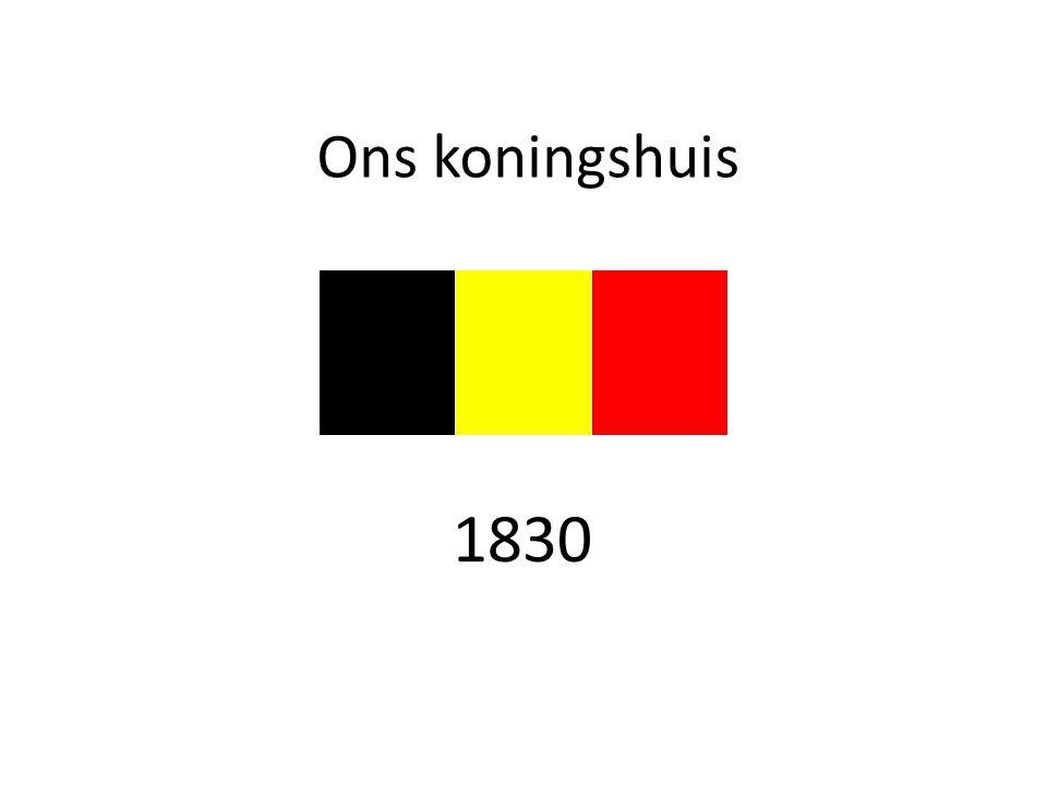 Ons koningshuis Afbeelding : vlag -> belgiumflags.be (denk ik) 1830