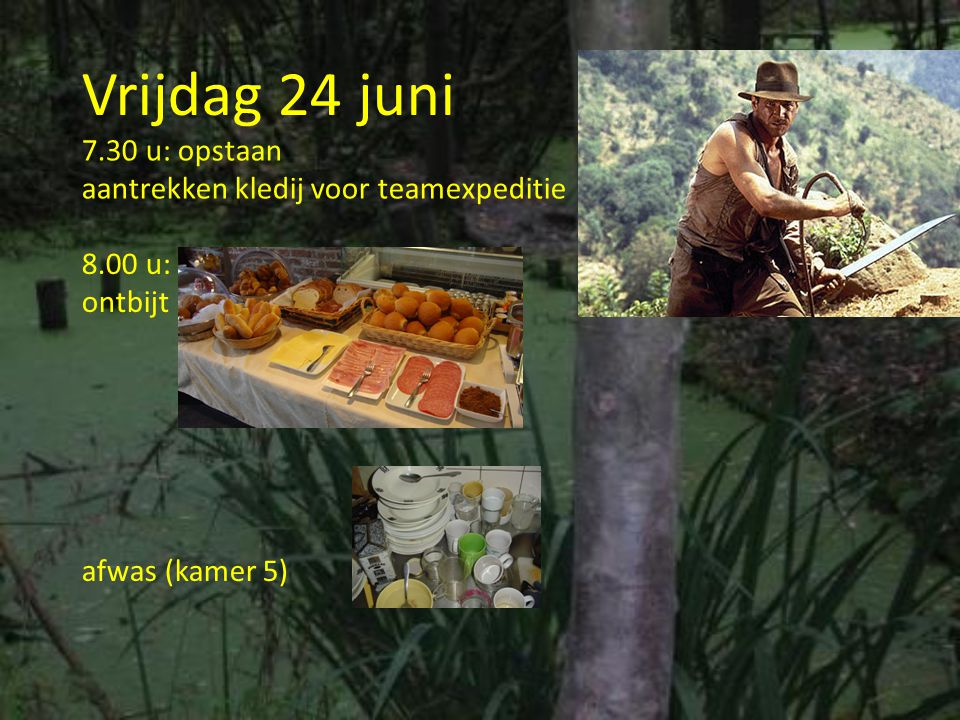 Vrijdag 24 juni 7.30 u: opstaan aantrekken kledij voor teamexpeditie