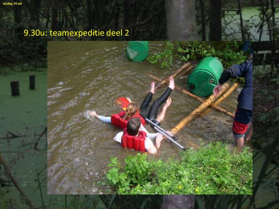 vrijdag 24 uni 9.30u: teamexpeditie deel 2