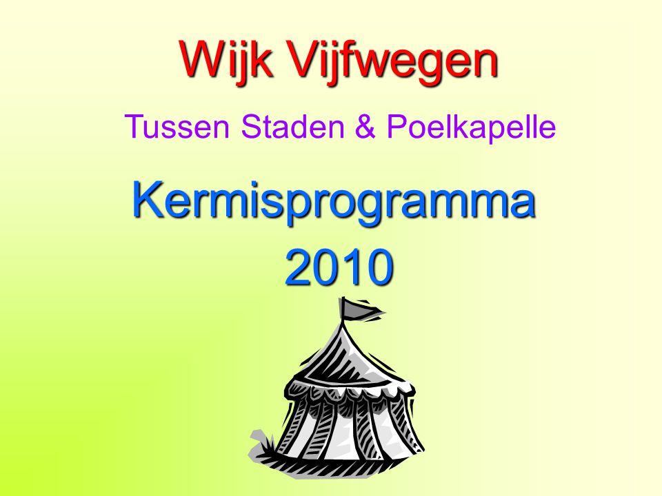 Wijk Vijfwegen Tussen Staden & Poelkapelle Kermisprogramma 2010