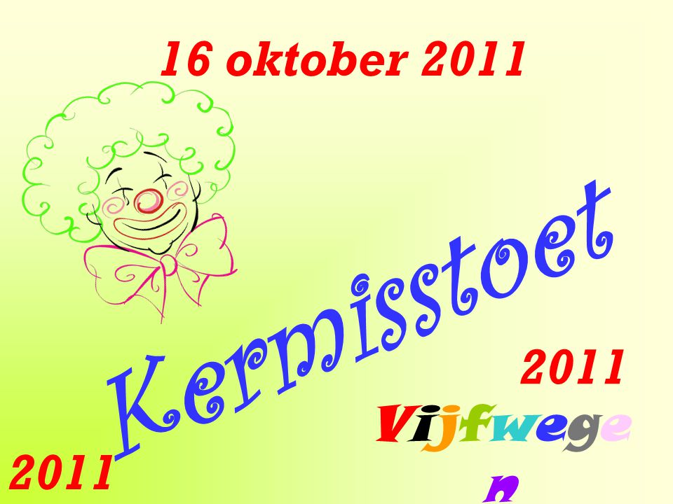 16 oktober 2011 Kermisstoet 2011 Vijfwegen 2011