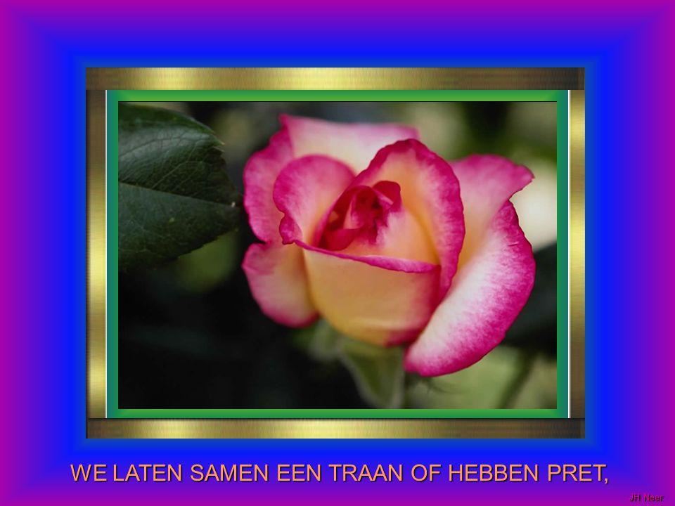 WE LATEN SAMEN EEN TRAAN OF HEBBEN PRET,