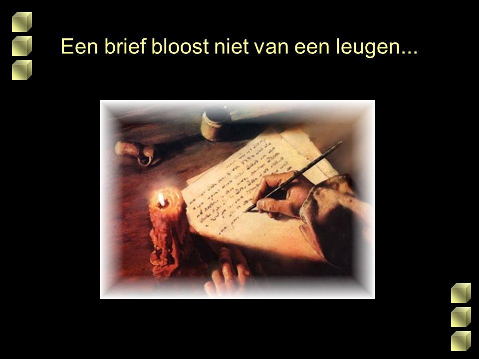 Een brief bloost niet van een leugen...