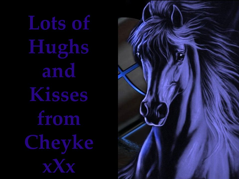 Lots of Hughs and Kisses from Cheyke xXx
