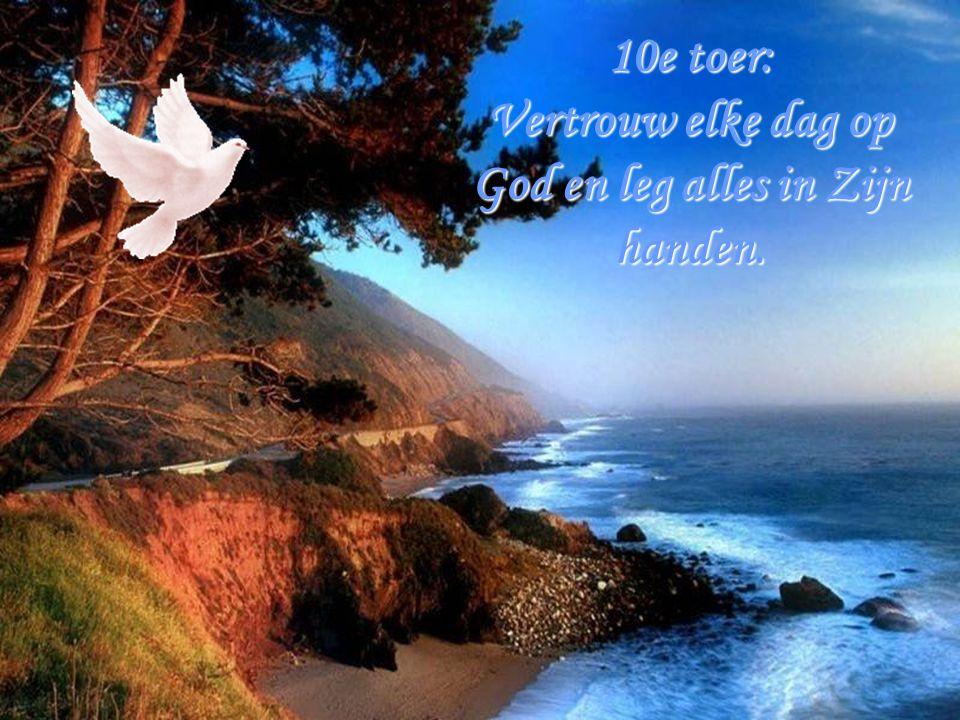 Vertrouw elke dag op God en leg alles in Zijn handen.