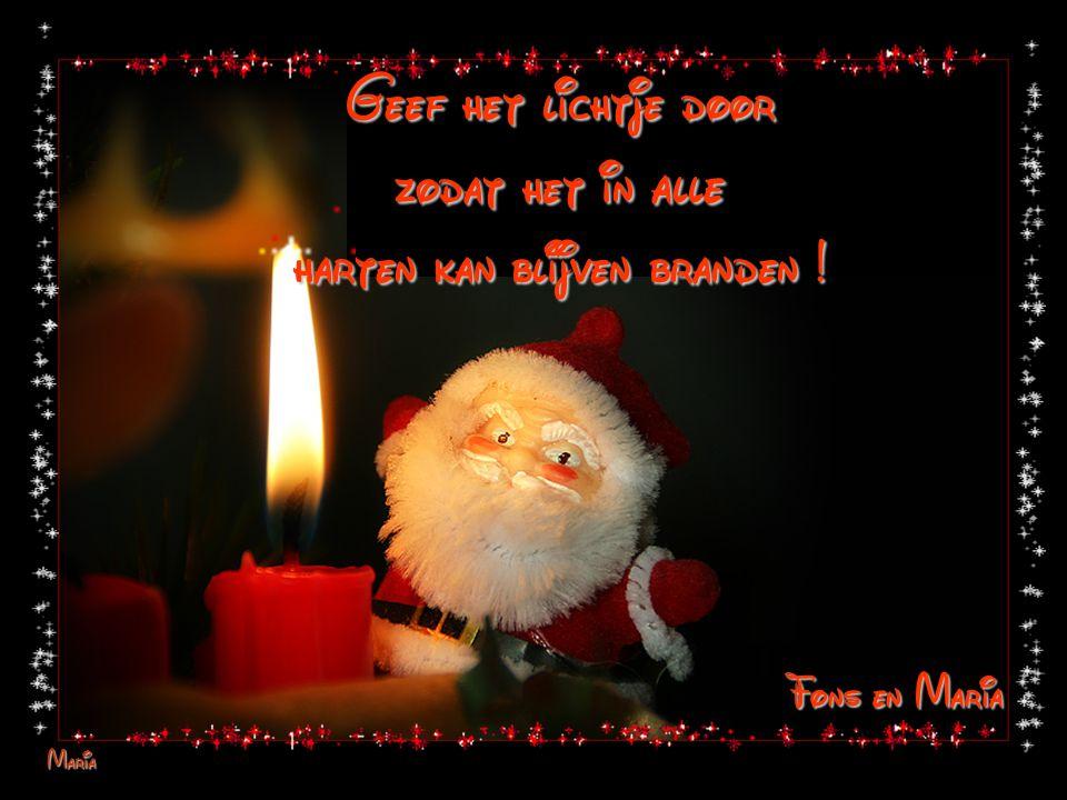 Geef het lichtje door zodat het in alle harten kan blijven branden !