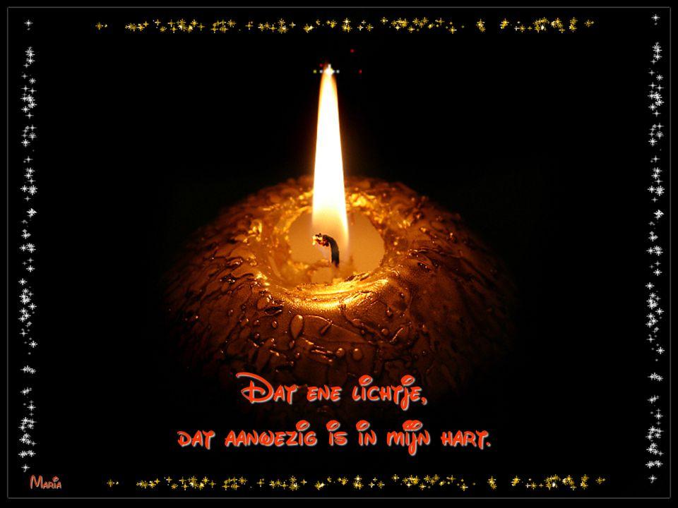 Dat ene lichtje, dat aanwezig is in mijn hart.