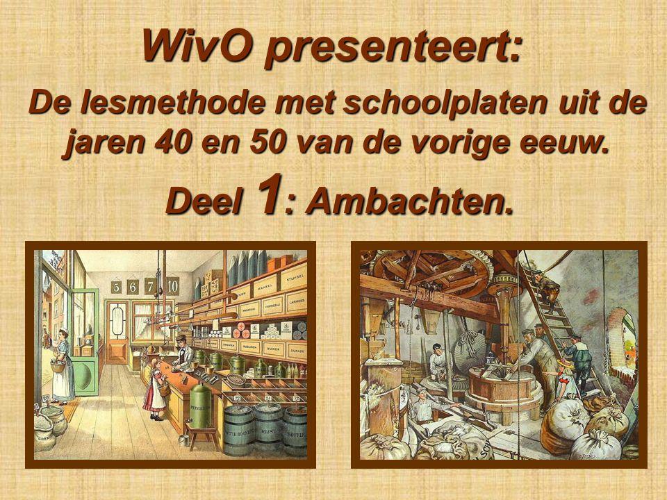 WivO presenteert: Deel 1: Ambachten.
